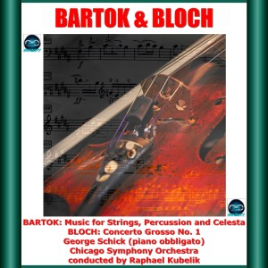 Album Bartok & Bloch: Music for Strings, Percussion and Celesta - Concerto Grosso No. 1 from Chicago Symphony Orchestra