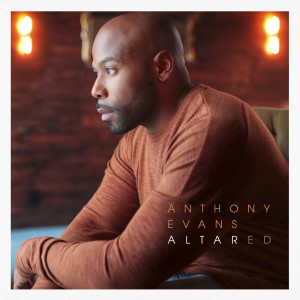 Album Altared from Anthony Evans