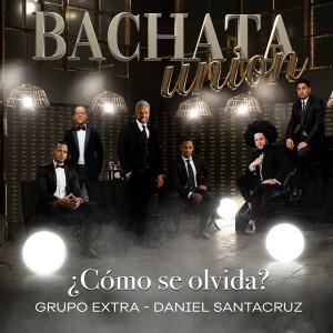 Daniel Santacruz的專輯Como Se Olvida (Bachata Version)