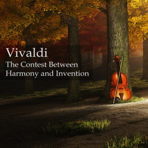 Vivaldi: The Contest Between Harmony and Invention (including The 4 Seasons)