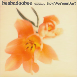 Album How Was Your Day? from beabadoobee