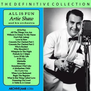 Artie Shaw and his Orchestra的專輯All Is Fun