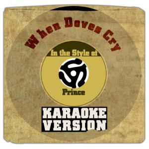 Karaoke - Ameritz的專輯When Doves Cry (In the Style of Prince) [Karaoke Version] - Single