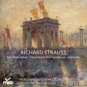 Album Strauss: Ein Heldenleben / Intermezzo: Four Symphonic Interludes from Sir Andrew Davis