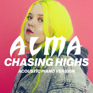 Listen to Chasing Highs (Acoustic Piano Version) song with lyrics from Alma