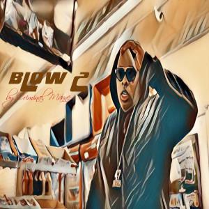 Album Blow 2 (Explicit) from Criminal Manne