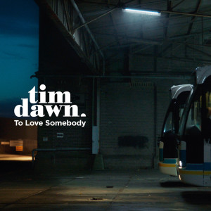 Album To Love Somebody from Tim Dawn