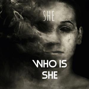 Who Is She dari She