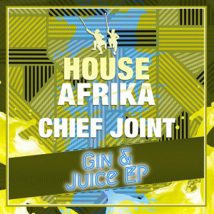 Album Gin & Juice EP from Chief Joint