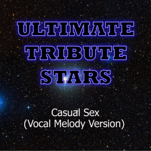 Ultimate Tribute Stars的專輯My Darkest Days - Casual Sex (Vocal Melody Version)