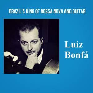 Luiz Bonfa的專輯Brazil's King of Bossa Nova and Guitar