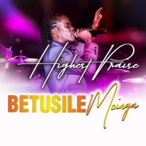 Album Highest Praise from Betusile Mcinga