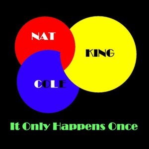 Nat King Cole的專輯It Only Happens Once