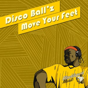 Listen to Move Your Feet song with lyrics from Disco Ball'z