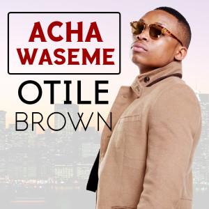 Acha Waseme