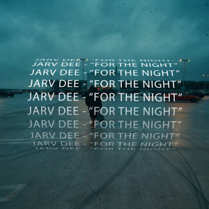 Album For the Night from Jarv Dee
