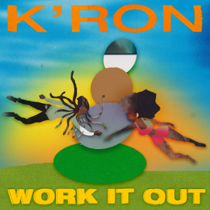 Album Work It Out (Explicit) from K'ron