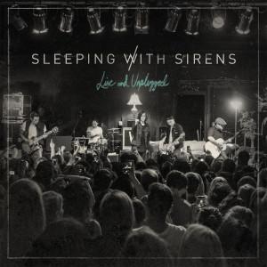 Live and Unplugged dari Sleeping With Sirens