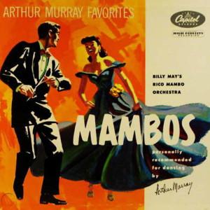 Billy May的專輯Arthur Murray Favorites Mambos (Mono Version)