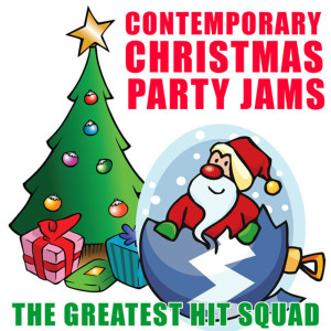 The Greatest Hit Squad的專輯Contemporary Christmas Party Jams