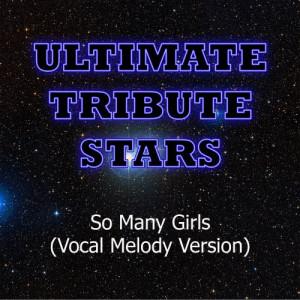 Ultimate Tribute Stars的專輯Khleo Thomas - So Many Girls (Vocal Melody Version)
