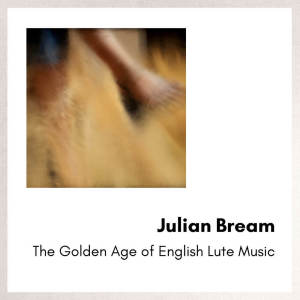 Album The Golden Age of English Lute Music from Julian Bream