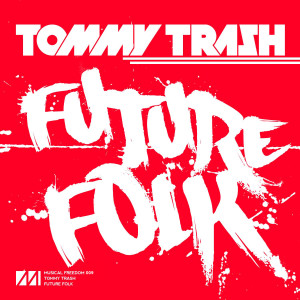Tommy Trash的專輯Future Folk