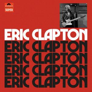 Eric Clapton的專輯Eric Clapton (Anniversary Deluxe Edition)