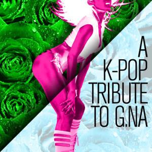 Park Kim (박김)的專輯A K-Pop Tribute to G.na