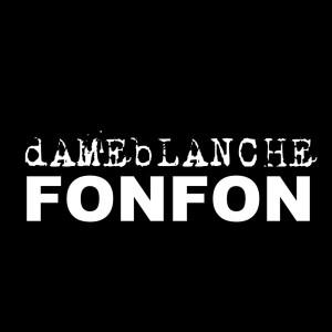 Album FONFON from dAMEbLANCHE