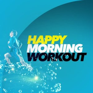 Album Happy Morning Workout from Fun Workout Hits