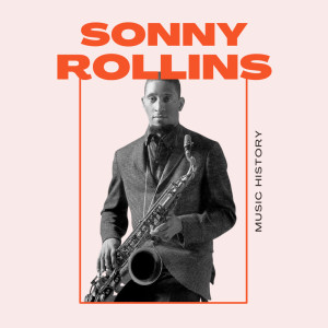 Album Sonny Rollins - Music History from Sonny Rollins