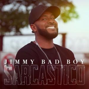 Album SARCASTICO from Jimmy Bad Boy
