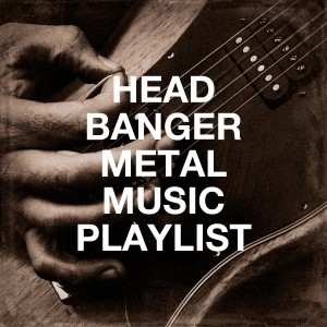 Album Head Banger Metal Music Playlist from Alternative Rock