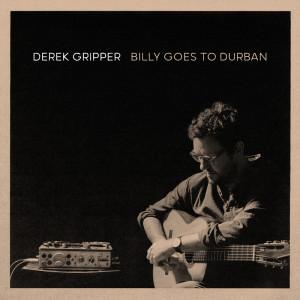 Album Billy Goes To Durban from Derek Gripper