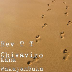 Album Kana Wakayambuka from REV T T CHIVAVIRO