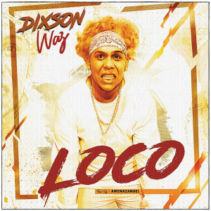 Album Loco from Dixson Waz