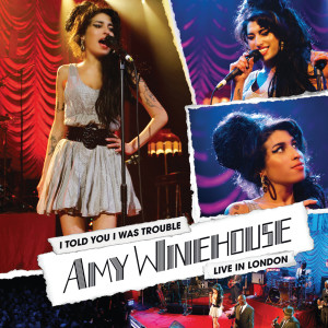 I Told You I Was Trouble: Live In London (Explicit) dari Amy Winehouse