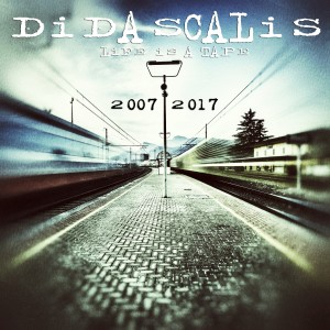 Album Life Is a Tape 2007 - 2017 from Didascalis