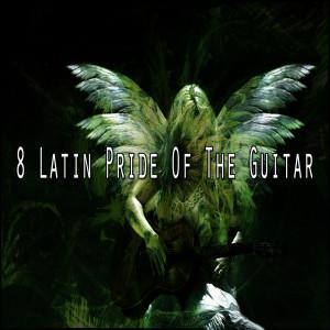 8 Latin Pride of the Guitar