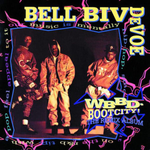 Album WBBD - Bootcity! The Remix Album from Bell Biv DeVoe