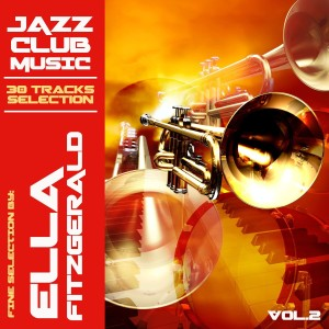 Ella Fitzgerald的專輯Jazz Club Music Selection - Ella Fitzgerald Vol. 2