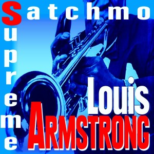 Louis Armstrong的專輯Satchmo Supreme