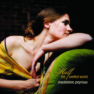 Madeleine Peyroux的專輯Half The Perfect World