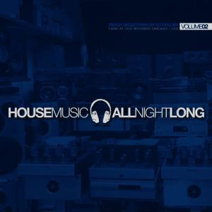 Album House Music All Night Long - Volume 2 from Look At You Records