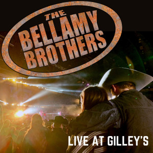 Album Live at Gilley's from The Bellamy Brothers