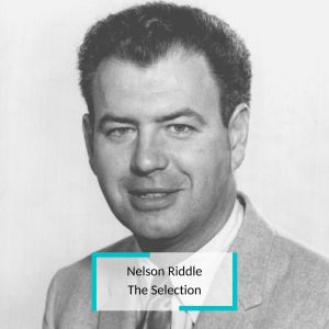 Nelson Riddle - The Selection
