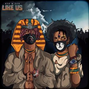 Listen to Like Us song with lyrics from Ayo & Teo