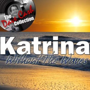Album Katrina Without The Waves - [The Dave Cash Collection] from Katrina