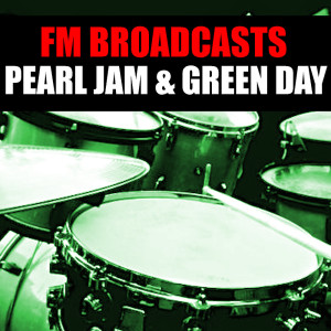 Pearl Jam的專輯FM Broadcasts Pearl Jam & Green Day